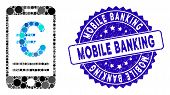 Mosaic Euro Mobile Banking Icon And Rubber Stamp Seal With Mobile Banking Phrase. Mosaic Vector Is D poster