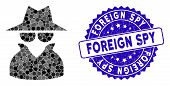 Mosaic Spy Icon And Rubber Stamp Seal With Foreign Spy Caption. Mosaic Vector Is Created From Spy Ic poster