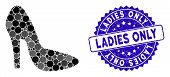 Mosaic Lady Shoe Icon And Grunge Stamp Seal With Ladies Only Phrase. Mosaic Vector Is Formed With La poster