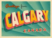 Vintage Touristic Greeting Card - Calgary, Canada - Vector EPS10. Grunge effects can be easily remov