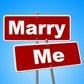 stock photo of married  - Marry Me Signs Representing Love Signboard And Marriage - JPG