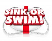 stock photo of survival  - Sink or Swim 3d words on a life preserver to illustrate a test of survival and persistence - JPG
