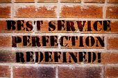 Conceptual Hand Writing Showing Best Service Perfection Redefined. Business Photo Text High Quality  poster