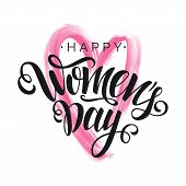 Happy Womens Day Vector Black Script Lettering On White Background With Pink Heart. Hand Written Des poster