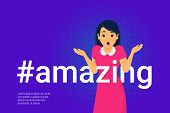 Hashtag Amazing Concept Vector Illustration Of Amazed Young Woman With Open Mouth Making Hands Gestu poster
