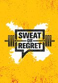 Sweat Or Regret. Inspiring Workout And Fitness Gym Motivation Quote Illustration Sign. poster