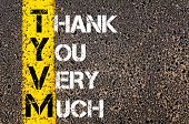 foto of thankful  - Business Acronym TYVM as Thank You Very Much. Yellow paint line on the road against asphalt background. Conceptual image - JPG