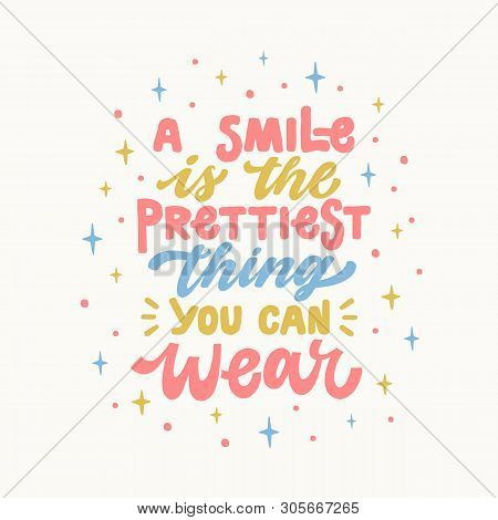 poster of A Smile Is The Prettiest Thing You Can Wear. Iinspirational Hand Drawn Lettering Quote. In Bright Bl