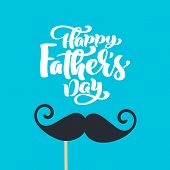 Happy Fathers Day Isolated Vector Lettering Calligraphic Text With Mustache. Hand Drawn Father Day C poster