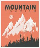 Vector Travel Banner With Snow Covered Mountains, Fir Trees, Sun And Words Mountain Tourism In Retro poster