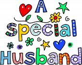picture of special occasion  - Hand drawn and coloured whimsical cartoon special occasion text that reads A SPECIAL HUSBAND - JPG