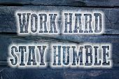 foto of humble  - Work Hard Stay Humble Concept text on background - JPG