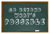 Go Beyond Whats Possible Chalkboard Saying Attitude 3d Illustration poster