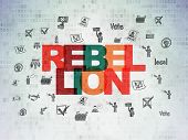 Politics Concept: Painted Multicolor Text Rebellion On Digital Data Paper Background With  Hand Draw poster