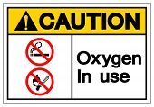 Caution Oxygen In Use Symbol Sign, Vector Illustration, Isolated On White Background Label. Eps10 poster