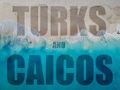 Drone Photo Grace Bay, Providenciales, Turks And Caicos. Text Overlay Says Turks And Caicos poster