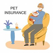 Old Man In A Chair With A Sick Cat For Pet Insurance Concept. Happy Pet Owner With Note Pet Insuranc poster
