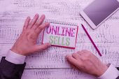 Conceptual Hand Writing Showing Online Sells. Business Photo Text Sellers Directly Sell Goods Or Ser poster