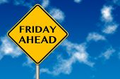 Friday Ahead Traffic Sign