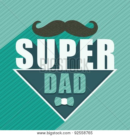 Happy Father\'s Day celebration greeting card design decorated with mustache and stylish text Super D