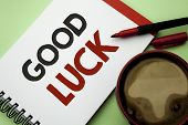 Handwriting Text Writing Good Luck. Concept Meaning Lucky Greeting Wish Fortune Chance Success Feeli poster