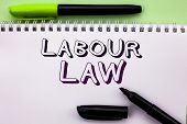 Conceptual Hand Writing Showing Labour Law. Business Photo Showcasing Employment Rules Worker Rights poster