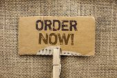 Writing Note Showing  Order Now. Business Photo Showcasing Buy Purchase Order Deal Sale Promotion Sh poster