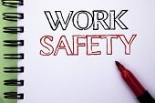 Handwriting Text Work Safety. Concept Meaning Caution Security Regulations Protection Assurance Safe poster