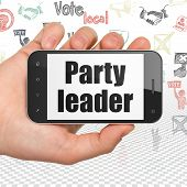 Politics Concept: Hand Holding Smartphone With  Black Text Party Leader On Display,  Hand Drawn Poli poster