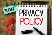 Writing Note Showing  Privacy Policy. Business Photo Showcasing Document Information Security Confid poster