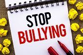 Handwriting Text Stop Bullying. Concept Meaning Do Not Continue Abuse Harassment Aggression Assault  poster