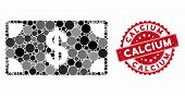 Mosaic Dollar Banknote And Corroded Stamp Seal With Calcium Text. Mosaic Vector Is Composed With Dol poster