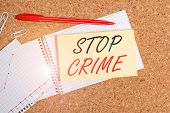 Handwriting Text Stop Crime. Concept Meaning The Effort Or Attempt To Reduce And Deter Crime And Cri poster