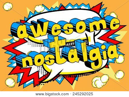 poster of Awesome Nostalgia - Comic Book Style Word On Abstract Background.