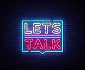 Lets Talk Neon Signs Vector. Lets Talk Text Design Template Neon Sign, Light Banner, Neon Signboard poster
