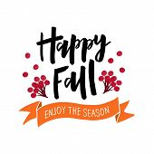 Happy Fall - Hand Drawn Lettering Phrase With Harvest Symbols. Harvest Fest Poster Design. Autumn Fe poster