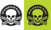 "picture of skull cross bones  - Vector Illustration of skull and crossed bacon with the slogan, ""Give me bacon or give me death"".
