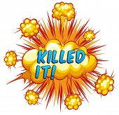 pic of kill  - Word killed it with cloud explosion background - JPG