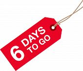 stock photo of going out business sale  - a six days to go red sign - JPG