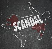 Постер, плакат: Scandal word in chalk outline of a murder victim or dead body symbolizing rumors gossip innuendo a