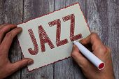Word Writing Text Jazz. Business Concept For Forceful Rhythm Using Brass And Woodwind Instruments To poster