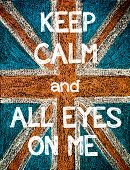Постер, плакат: Keep Calm and All Eyes on Me