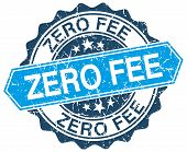 stock photo of zero  - zero fee blue round grunge stamp on white - JPG