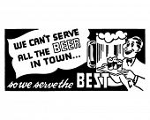 We Can't Serve All The Beer - Retro Ad Art Banner