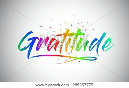 poster of Gratitude Creative Word Text With Handwritten Rainbow Vibrant Colors And Confetti Vector Illustratio