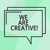 Conceptual Hand Writing Showing We Are Creative. Business Photo Text To Have A Lot Of Creativity Ori poster