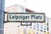 Berlin, Germany. Street Sign In Leipziger Platz (leipzig Square), Adjacent To The Potsdamer Platz (p poster