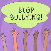 Handwriting Text Writing Stop Bullying. Concept Meaning No Aggressive Behavior Among Children Power  poster