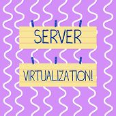 Conceptual Hand Writing Showing Server Virtualization. Business Photo Showcasing Allow For More Than poster