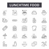Lunchtime Food Line Icons, Signs Set, Vector. Lunchtime Food Outline Concept, Illustration: Lunchtim poster